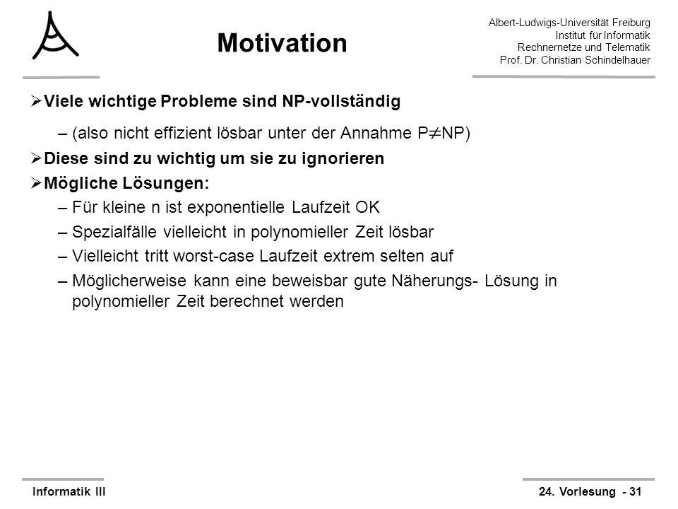 Motivation Viele wichtige Probleme sind NP-vollständig