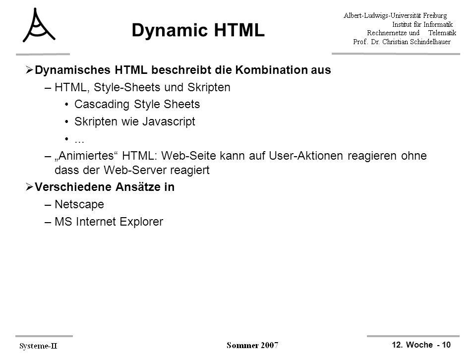 Dynamic HTML Dynamisches HTML beschreibt die Kombination aus
