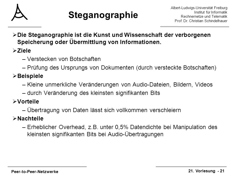 Steganographie Die Steganographie ist die Kunst und Wissenschaft der verborgenen Speicherung oder Übermittlung von Informationen.