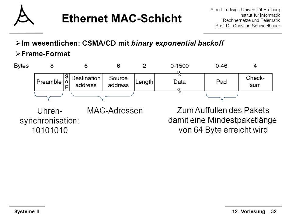 Ethernet MAC-Schicht Uhren- synchronisation: 10101010 MAC-Adressen