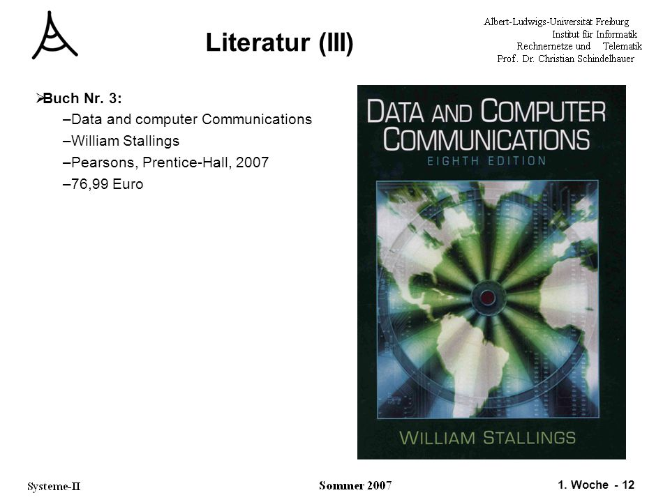 Literatur (III) Buch Nr. 3: Data and computer Communications