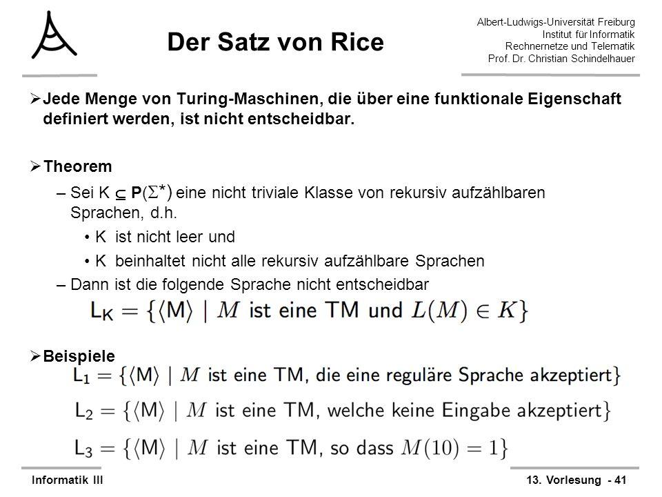 Der Satz von Rice Jede Menge von Turing-Maschinen, die über eine funktionale Eigenschaft definiert werden, ist nicht entscheidbar.