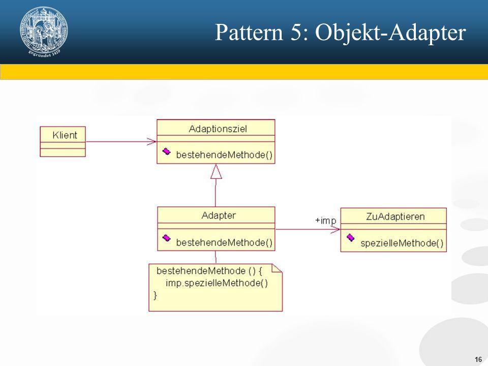 Pattern 5: Objekt-Adapter