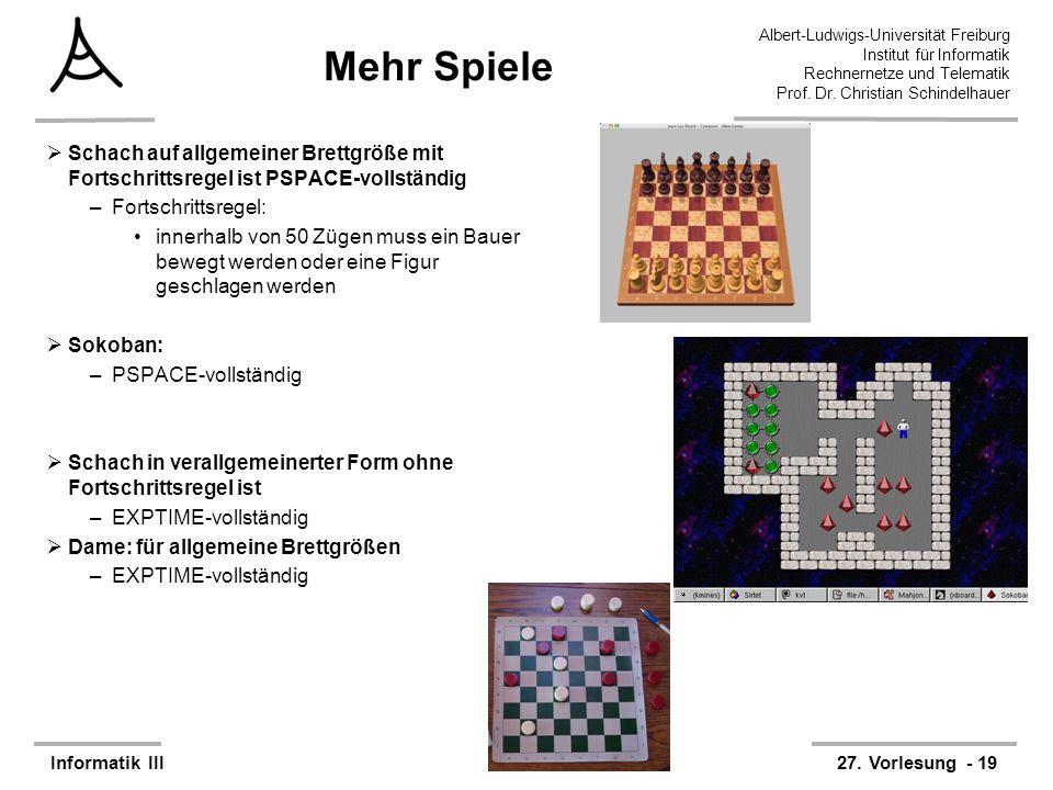 Mehr Spiele Schach auf allgemeiner Brettgröße mit Fortschrittsregel ist PSPACE-vollständig. Fortschrittsregel: