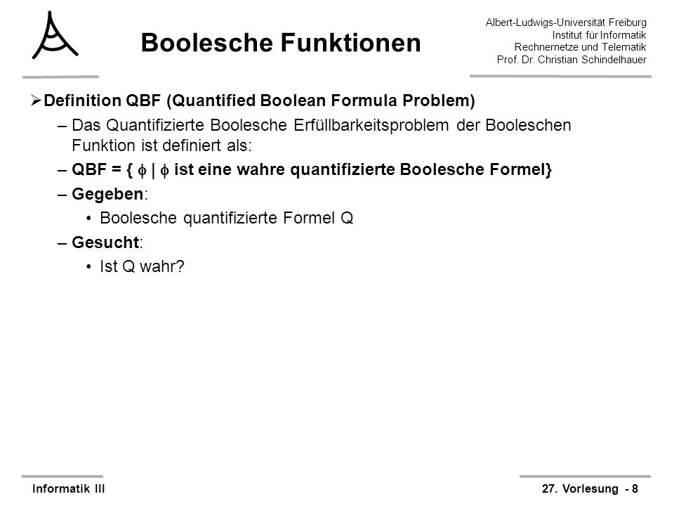 Boolesche Funktionen Definition QBF (Quantified Boolean Formula Problem)