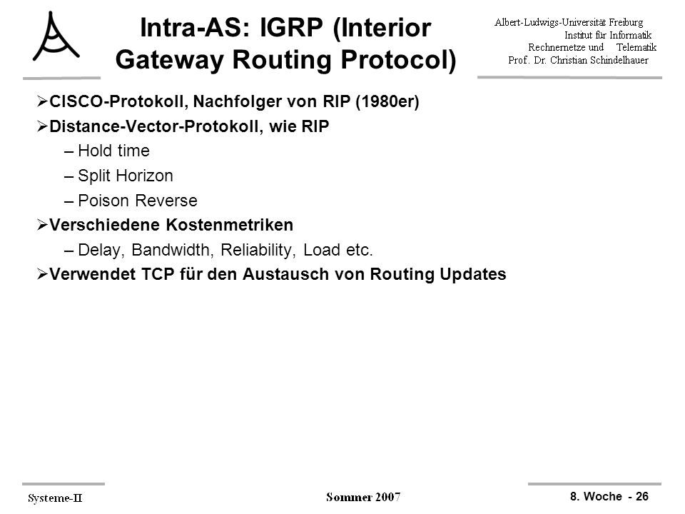 Intra-AS: IGRP (Interior Gateway Routing Protocol)