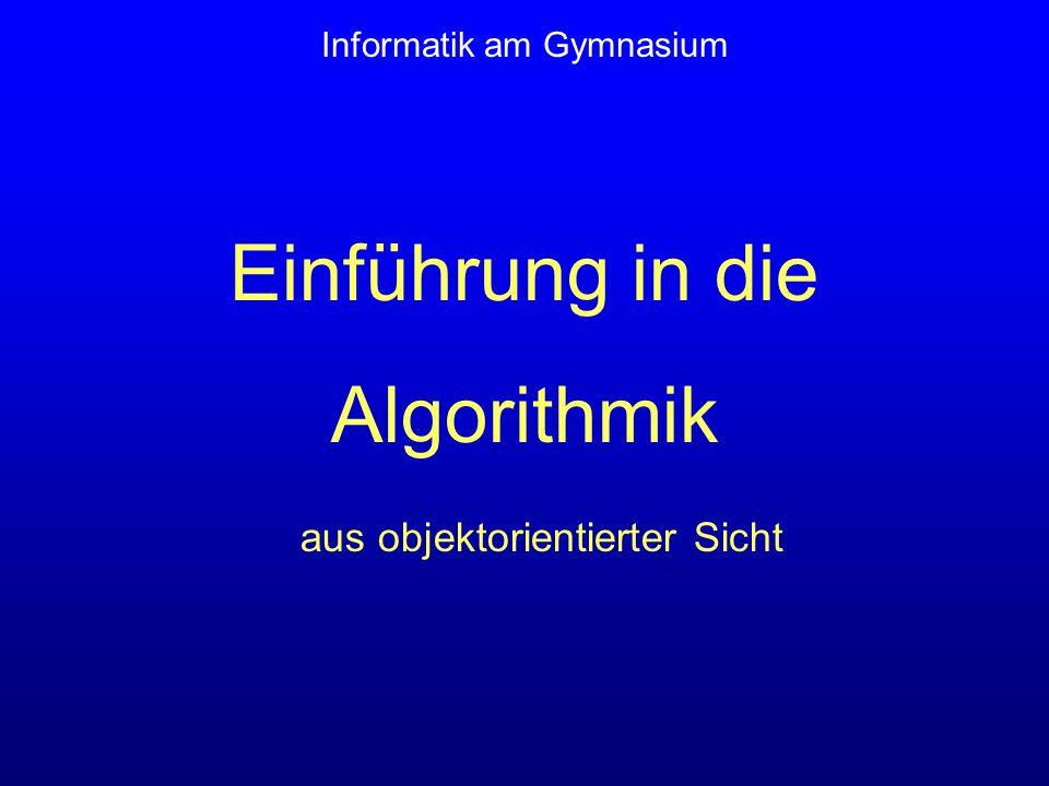 Einführung in die Algorithmik aus objektorientierter Sicht