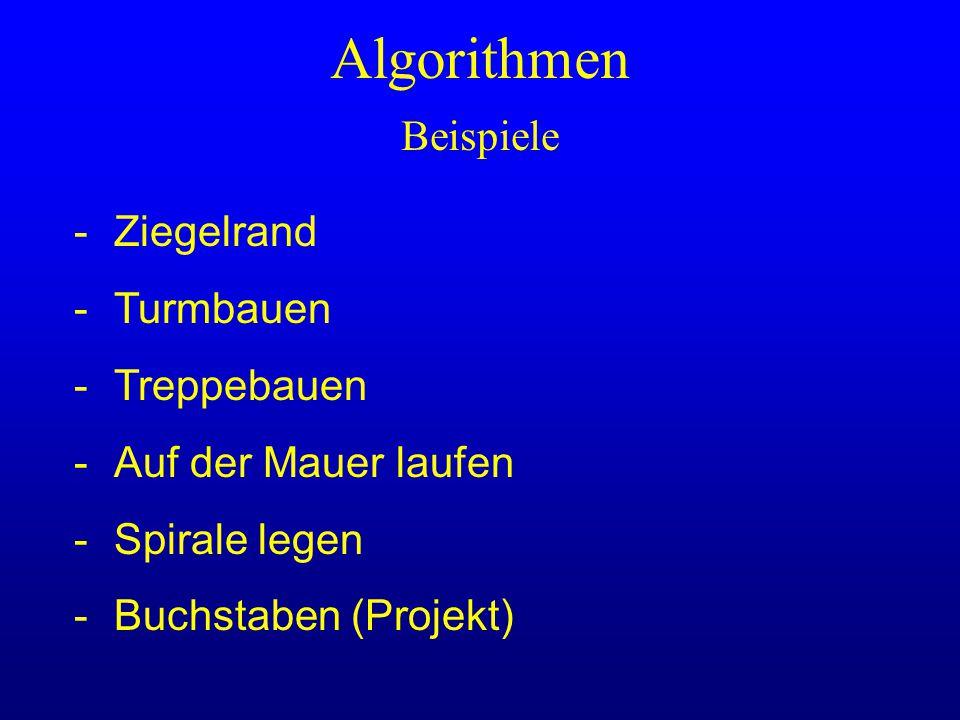 Algorithmen Beispiele - Ziegelrand - Turmbauen - Treppebauen