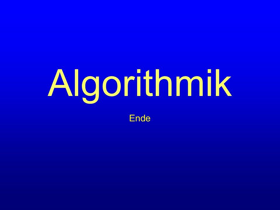 Algorithmik Ende Der weitere Teil der Algorithmik wird mit einer imperativen Sprache durchgeführt.