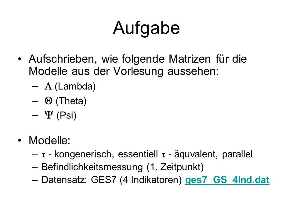Aufgabe Aufschrieben, wie folgende Matrizen für die Modelle aus der Vorlesung aussehen:  (Lambda)
