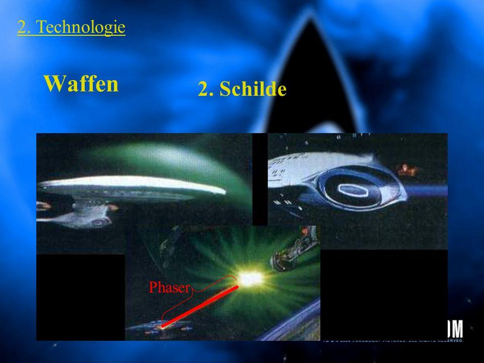 2. Technologie Waffen 2. Schilde Phaser