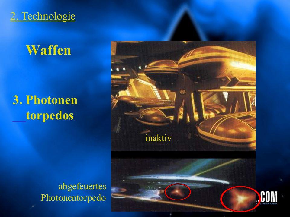 Waffen 3. Photonen __torpedos 2. Technologie inaktiv