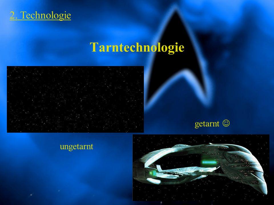 2. Technologie Tarntechnologie getarnt  ungetarnt