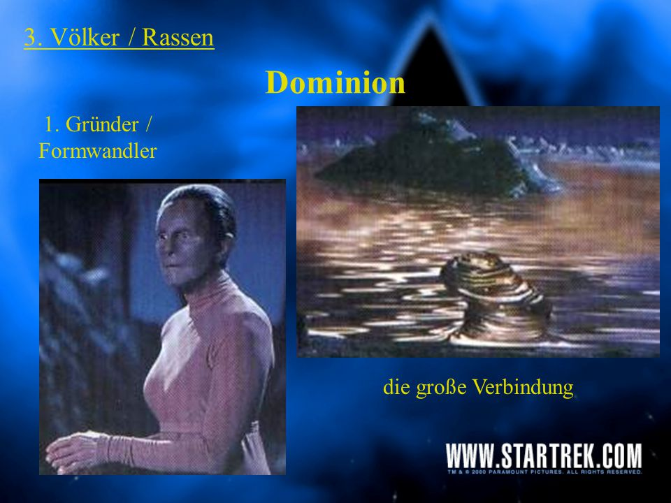 Dominion 3. Völker / Rassen 1. Gründer / Formwandler