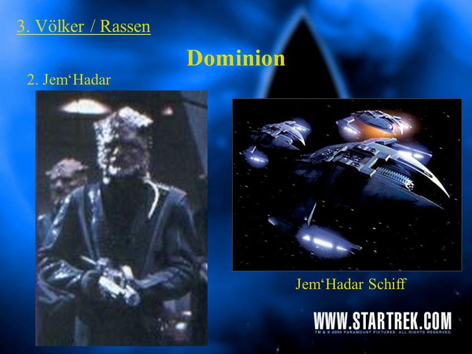 3. Völker / Rassen Dominion 2. Jem'Hadar Jem'Hadar Schiff