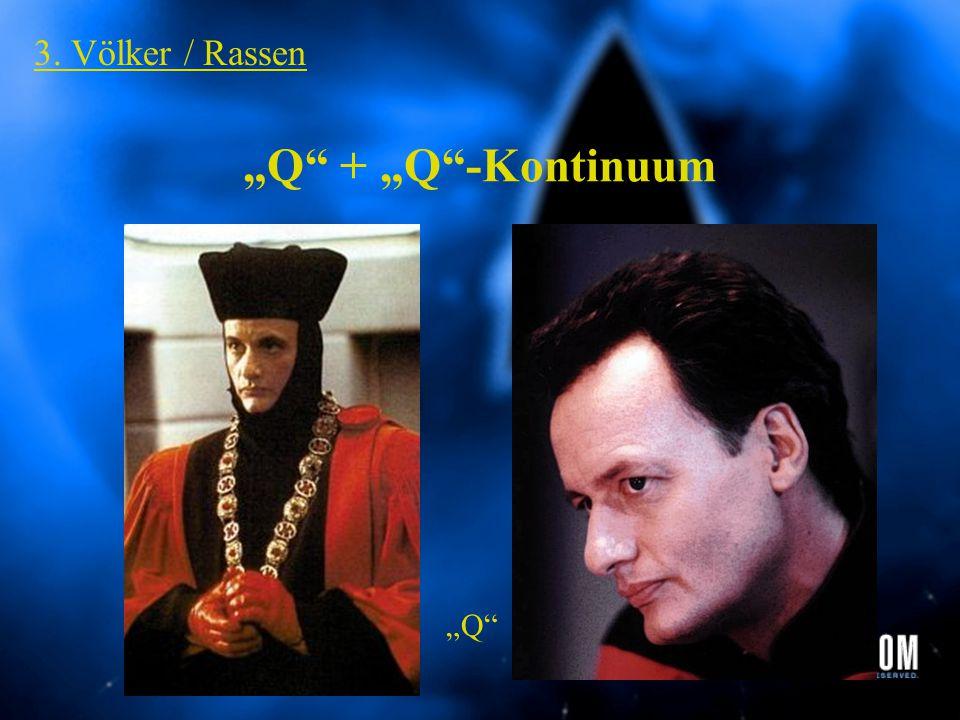 "3. Völker / Rassen ""Q + ""Q -Kontinuum ""Q"