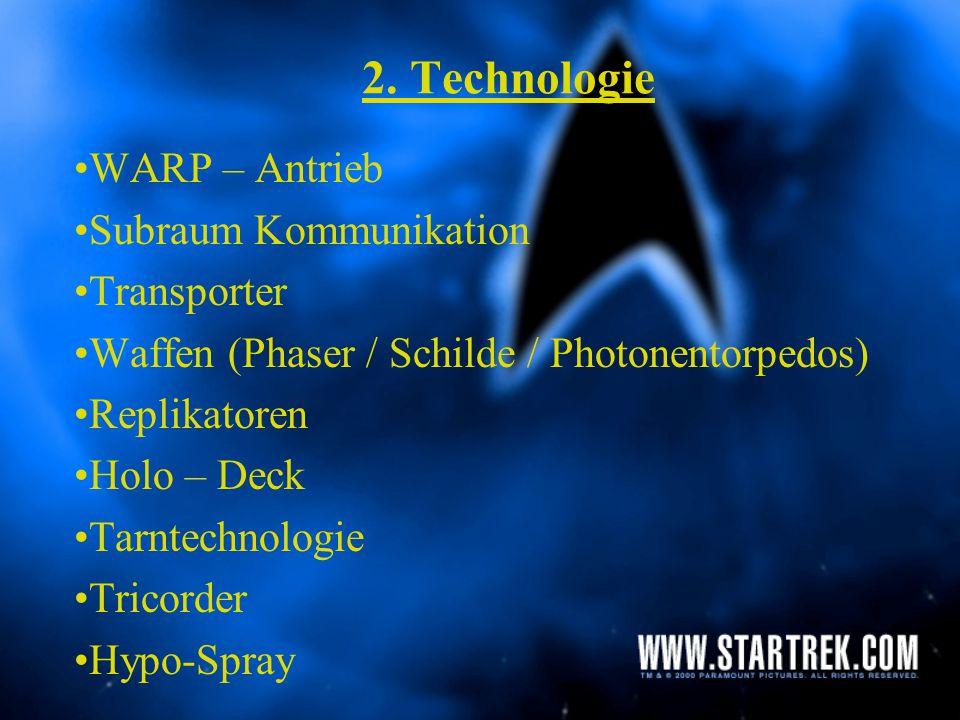 2. Technologie WARP – Antrieb Subraum Kommunikation Transporter