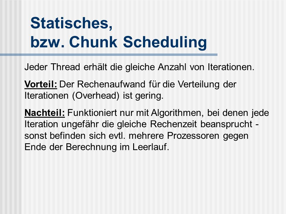 Statisches, bzw. Chunk Scheduling