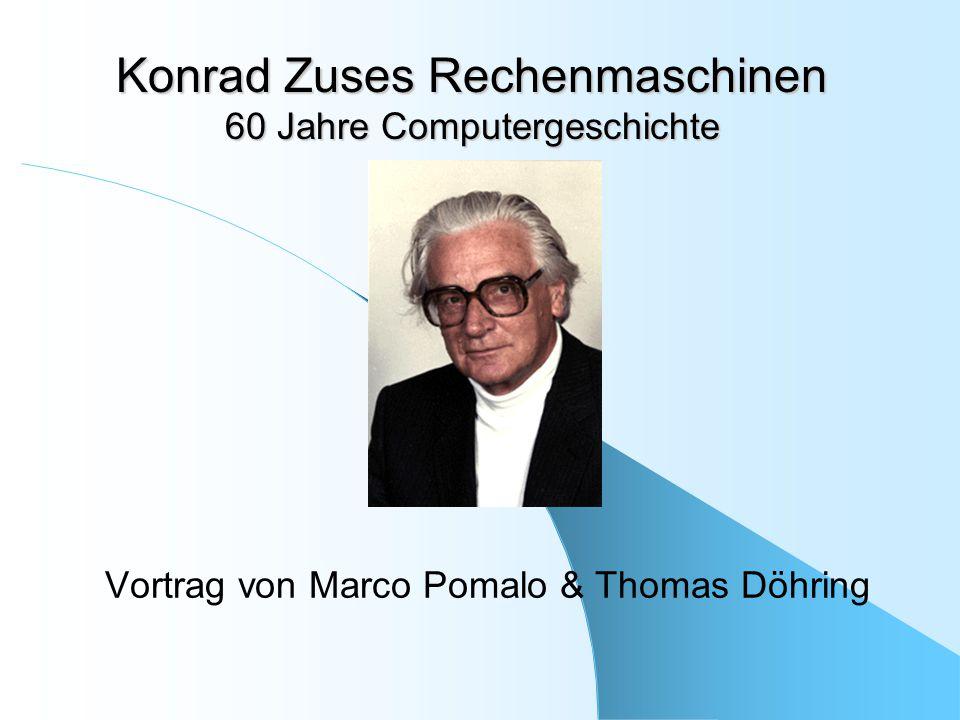 Konrad Zuses Rechenmaschinen 60 Jahre Computergeschichte