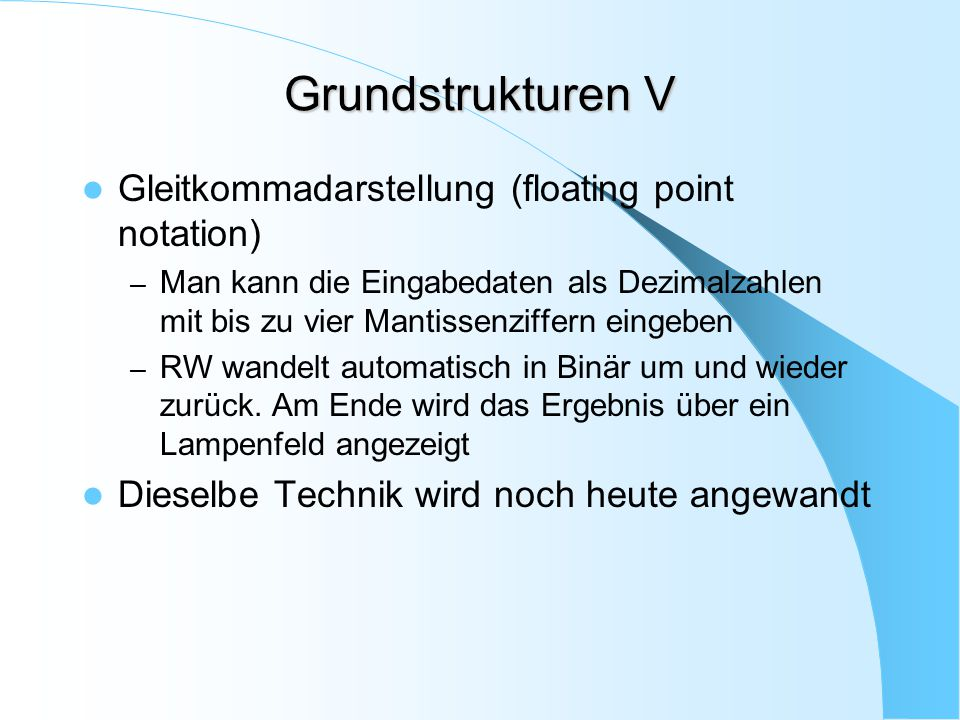 Grundstrukturen V Gleitkommadarstellung (floating point notation)