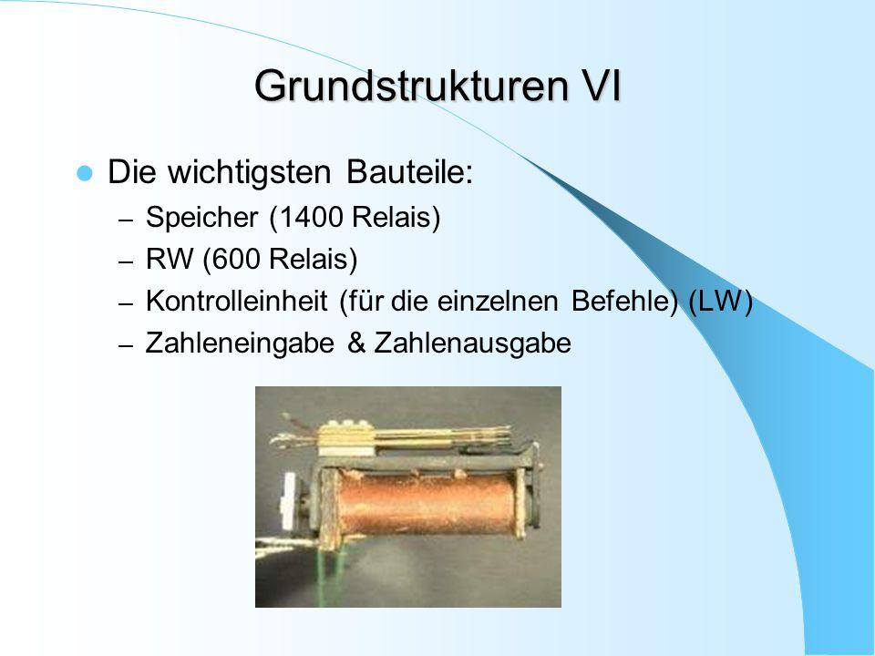Grundstrukturen VI Die wichtigsten Bauteile: Speicher (1400 Relais)