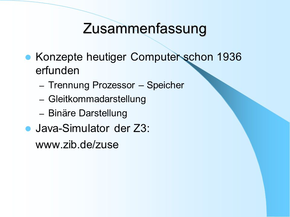 Zusammenfassung Konzepte heutiger Computer schon 1936 erfunden