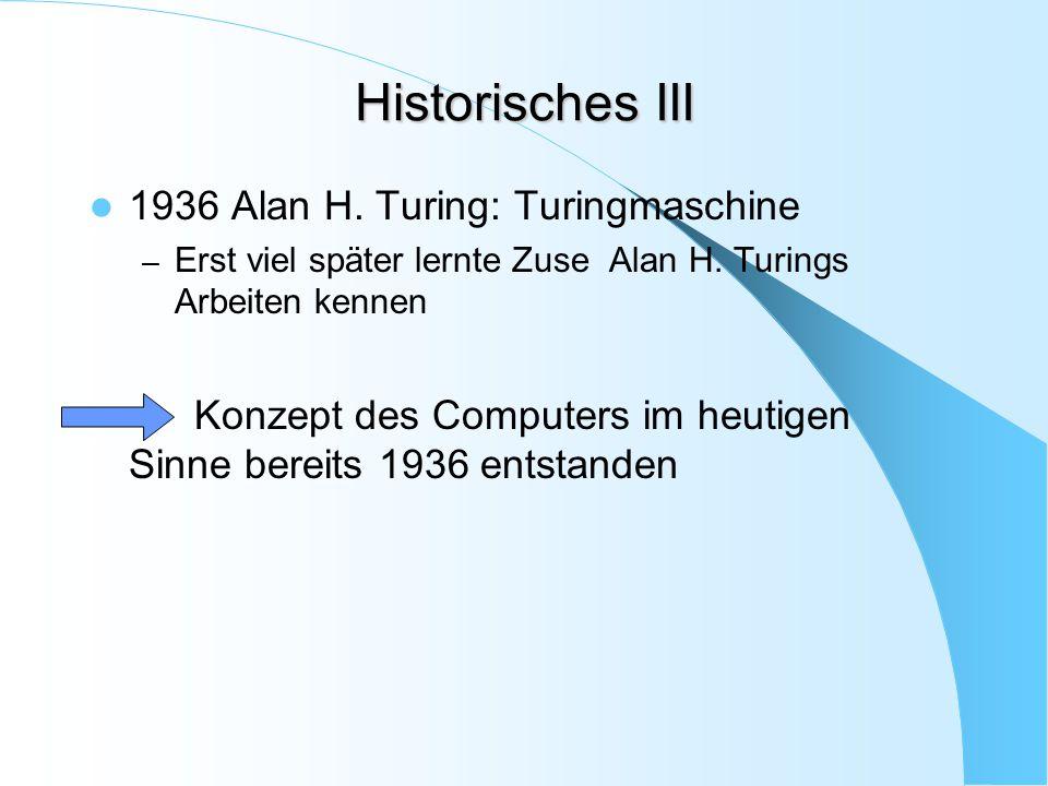 Historisches III 1936 Alan H. Turing: Turingmaschine