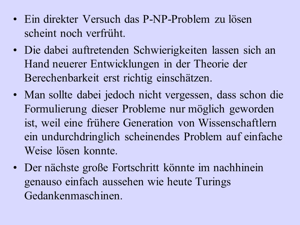 Ein direkter Versuch das P-NP-Problem zu lösen scheint noch verfrüht.