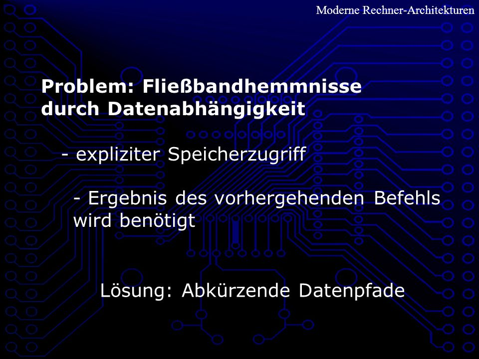 Problem: Fließbandhemmnisse durch Datenabhängigkeit