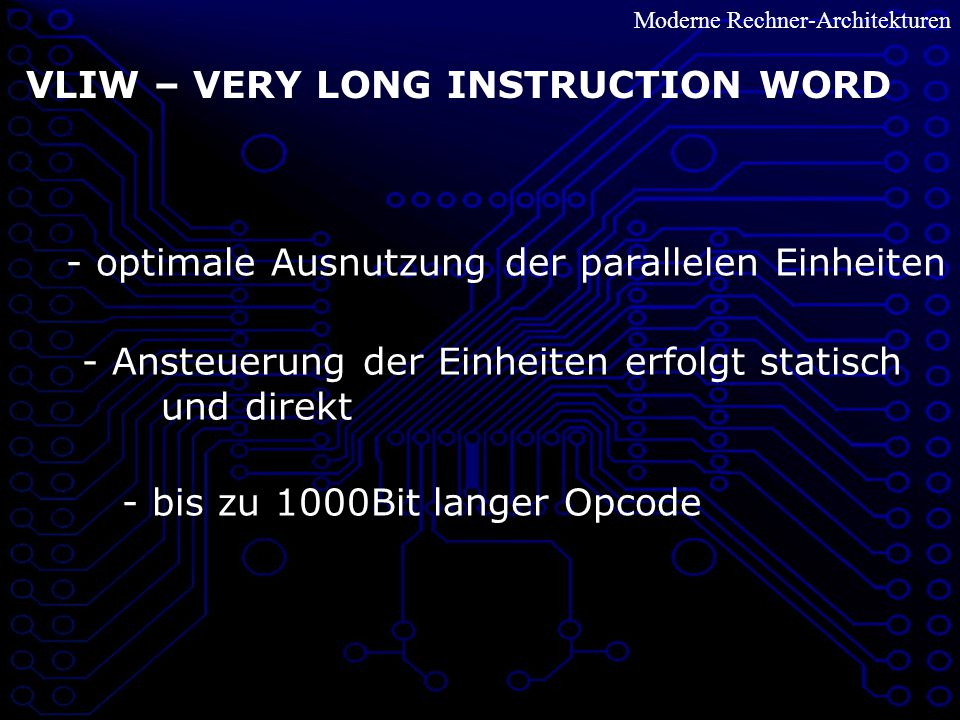 VLIW – VERY LONG INSTRUCTION WORD