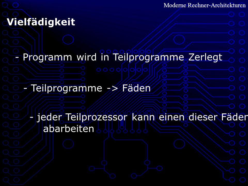 - Programm wird in Teilprogramme Zerlegt