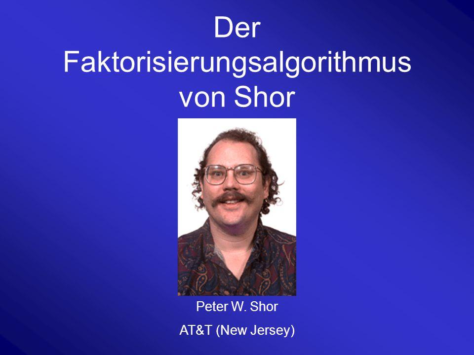 Der Faktorisierungsalgorithmus von Shor