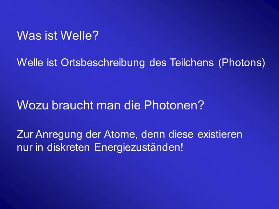 Wozu braucht man die Photonen