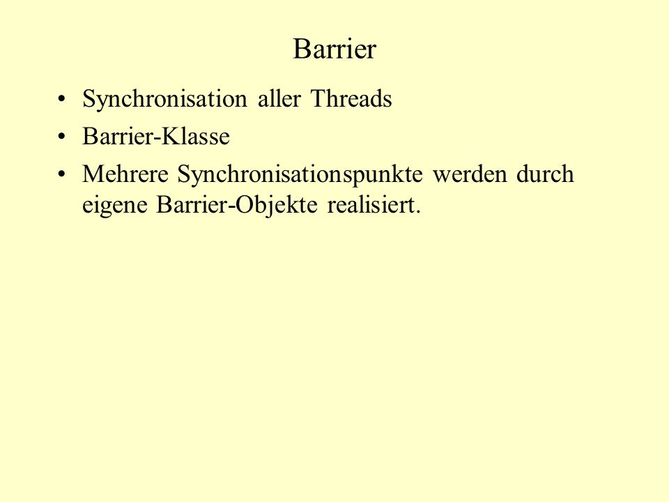 Barrier Synchronisation aller Threads Barrier-Klasse