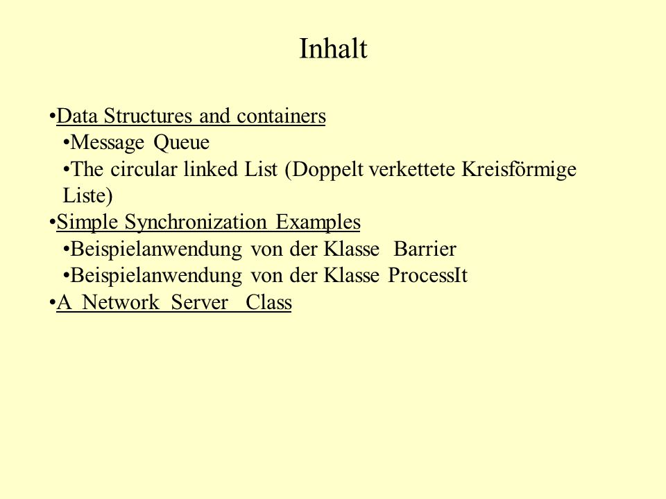 Inhalt Data Structures and containers Message Queue