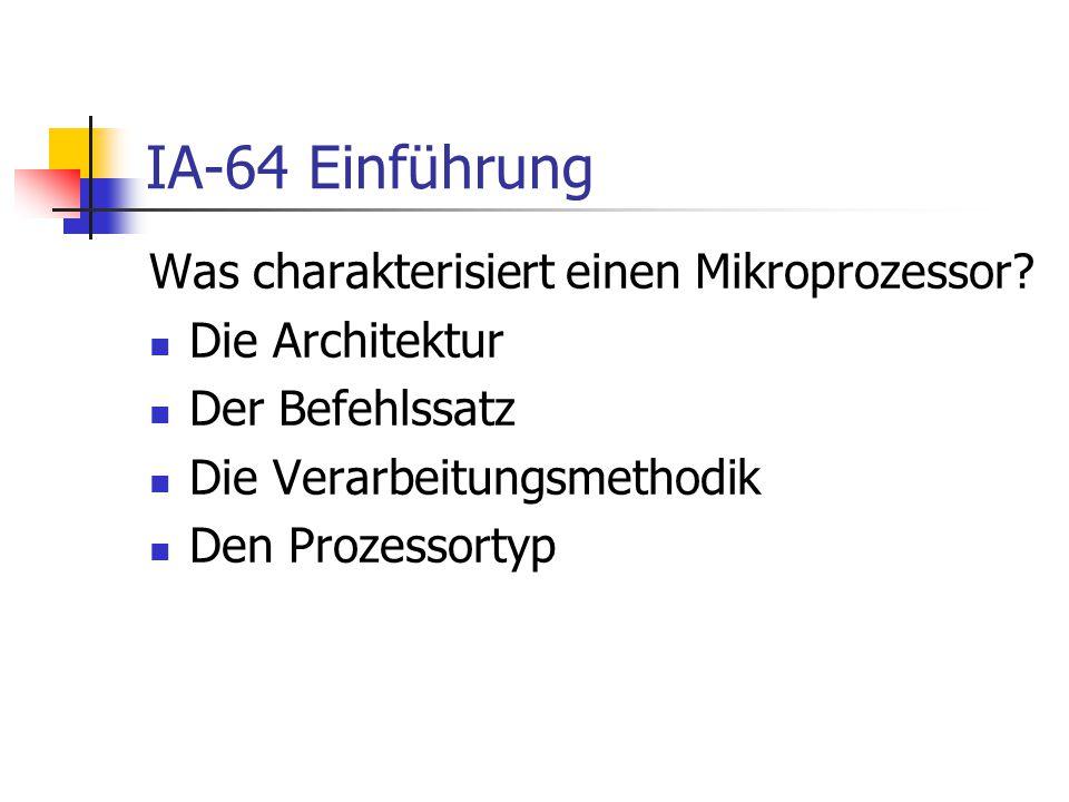 IA-64 Einführung Was charakterisiert einen Mikroprozessor