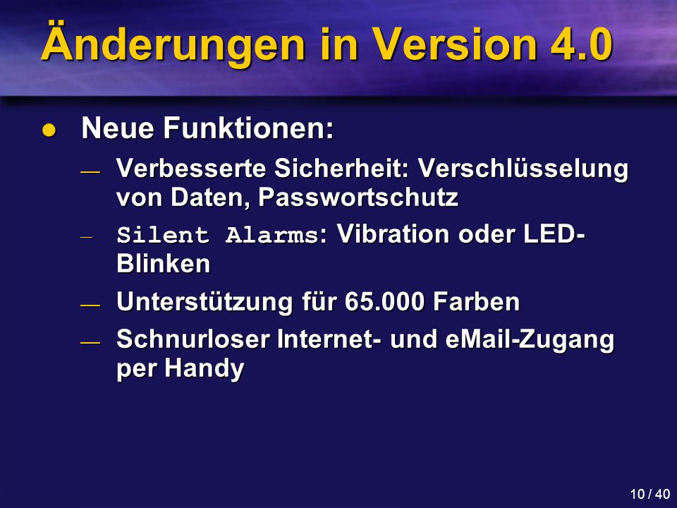 Änderungen in Version 4.0 Neue Funktionen: