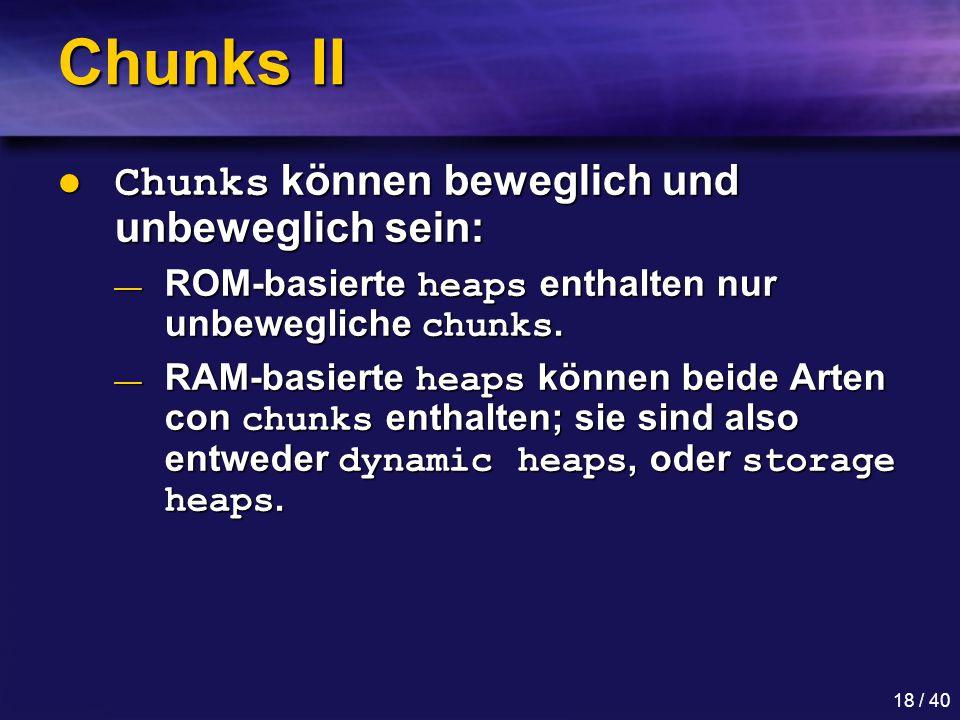 Chunks II Chunks können beweglich und unbeweglich sein: