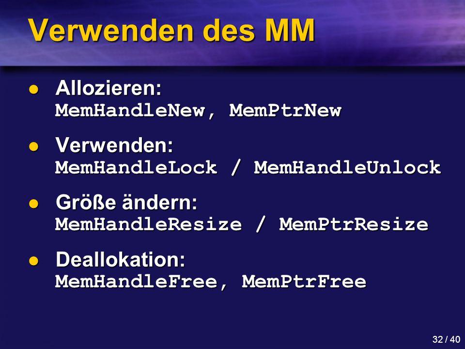 Verwenden des MM Allozieren: MemHandleNew, MemPtrNew