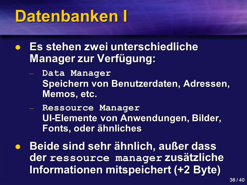 Datenbanken I Es stehen zwei unterschiedliche Manager zur Verfügung: