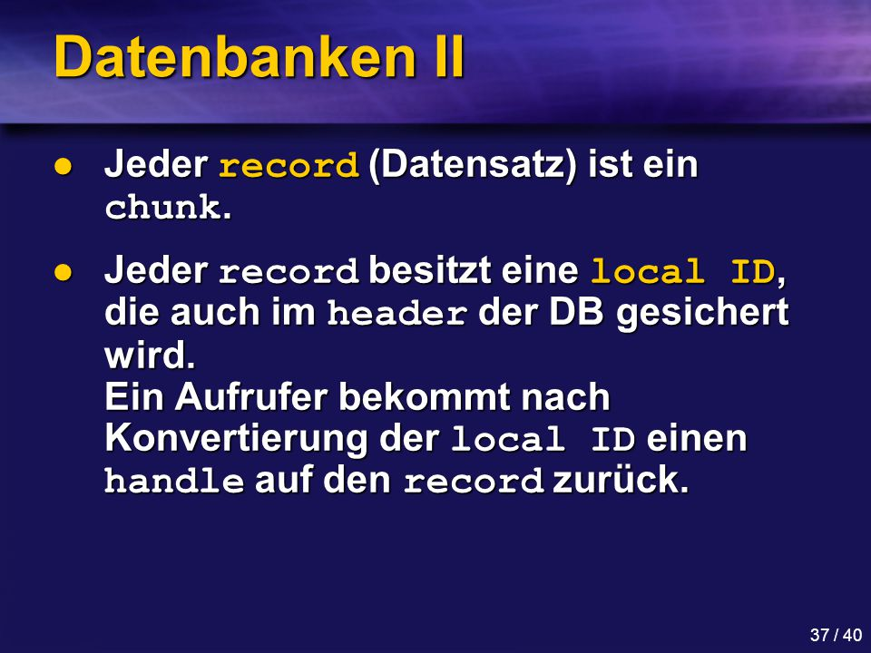 Datenbanken II Jeder record (Datensatz) ist ein chunk.