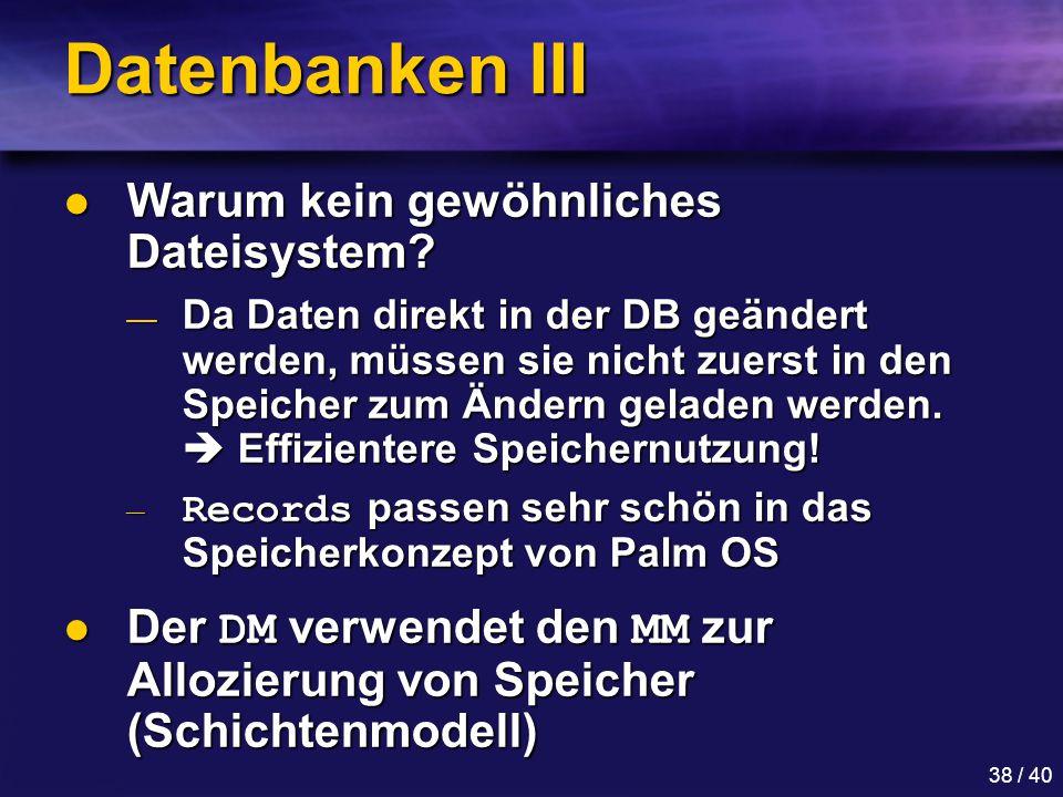 Datenbanken III Warum kein gewöhnliches Dateisystem