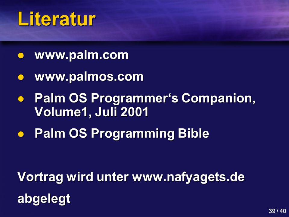 Literatur www.palm.com www.palmos.com