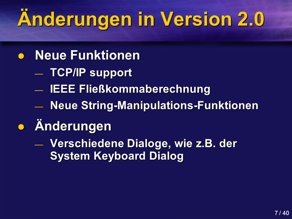 Änderungen in Version 2.0 Neue Funktionen Änderungen TCP/IP support