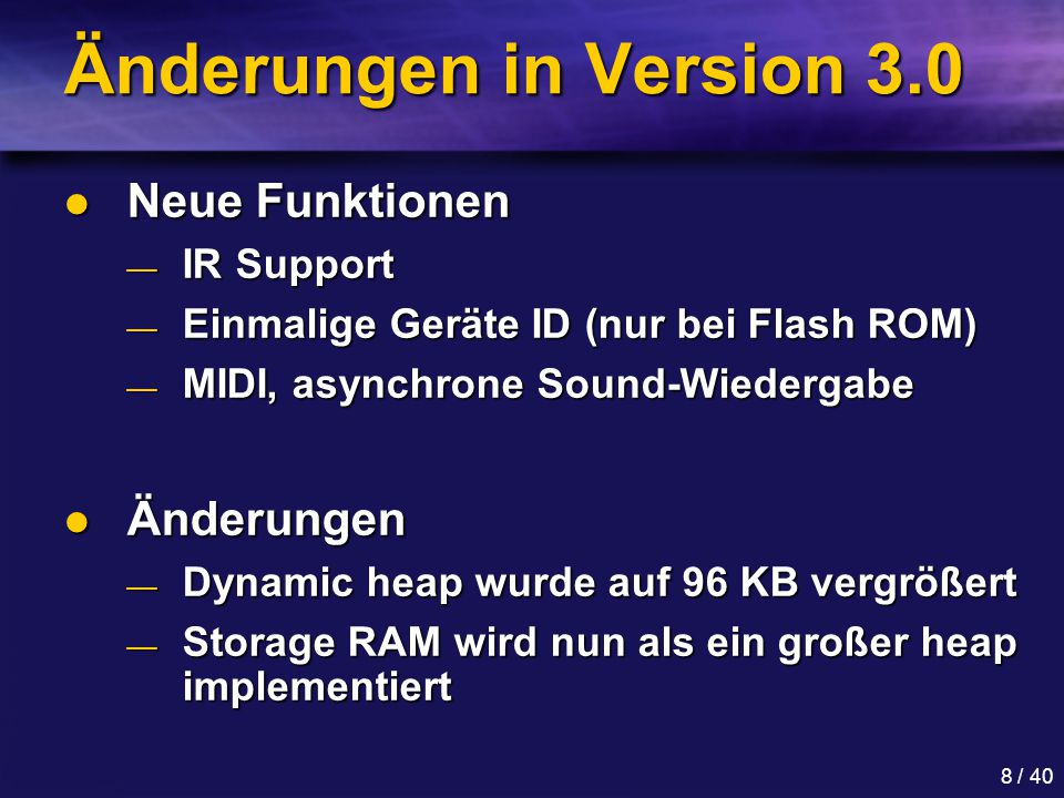 Änderungen in Version 3.0 Neue Funktionen Änderungen IR Support