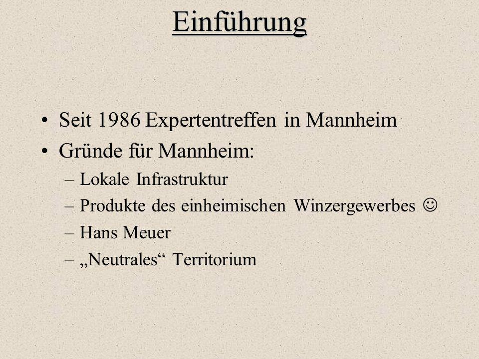 Einführung Seit 1986 Expertentreffen in Mannheim Gründe für Mannheim:
