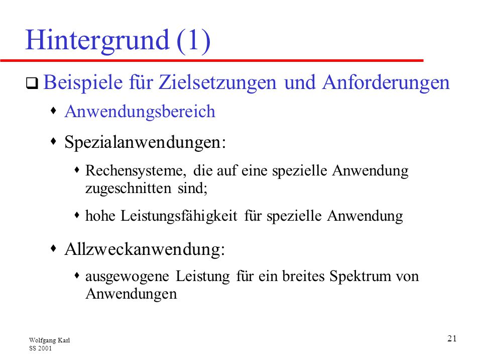 Hintergrund (1) Beispiele für Zielsetzungen und Anforderungen