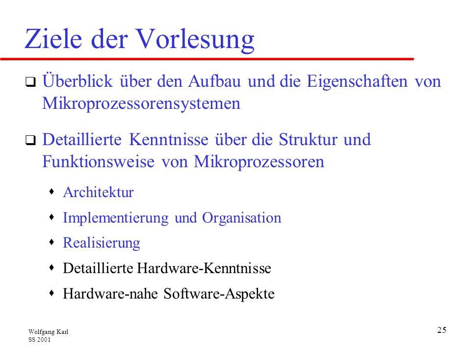 Ziele der Vorlesung Überblick über den Aufbau und die Eigenschaften von Mikroprozessorensystemen.