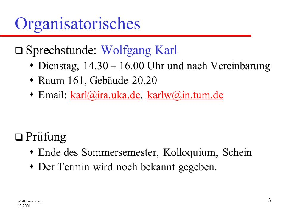 Organisatorisches Sprechstunde: Wolfgang Karl Prüfung