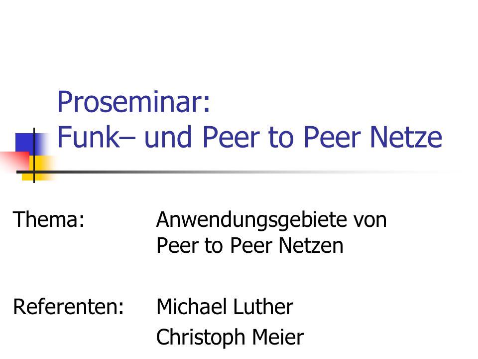 Proseminar: Funk– und Peer to Peer Netze